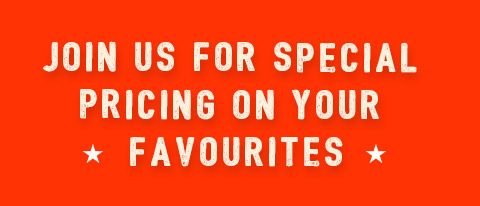 join us for special pricing on your favourites